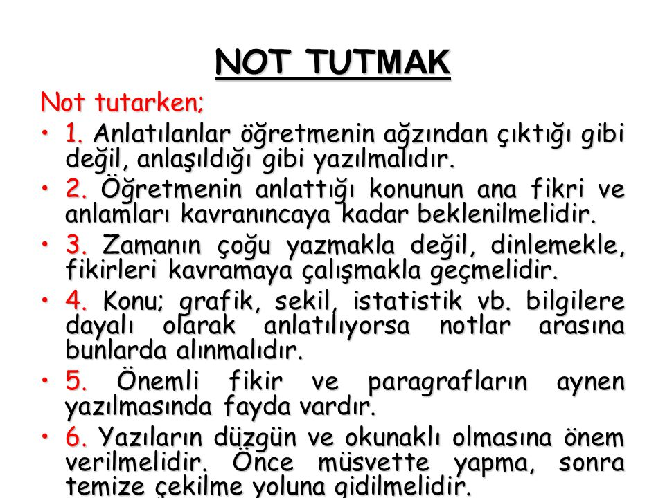 NOT TUTMAK Not tutarken;