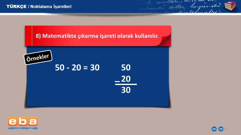 50 - 20 = 30 50 20 30 TÜRKÇE / Noktalama İşaretleri