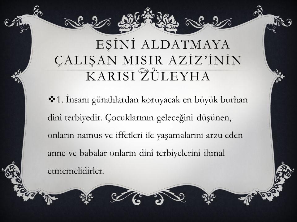 EŞİNİ ALDATMAYA ÇALIŞAN MISIR AZİZ'İNİN KARISI ZÜLEYHA