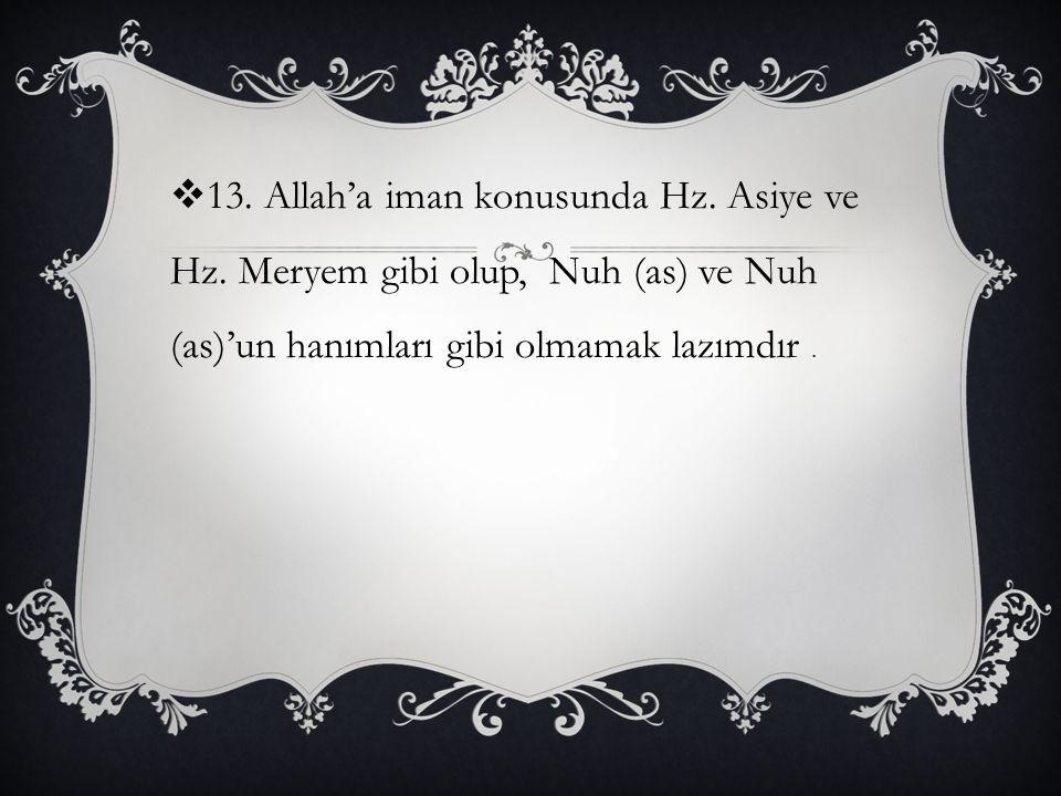 13. Allah'a iman konusunda Hz. Asiye ve Hz