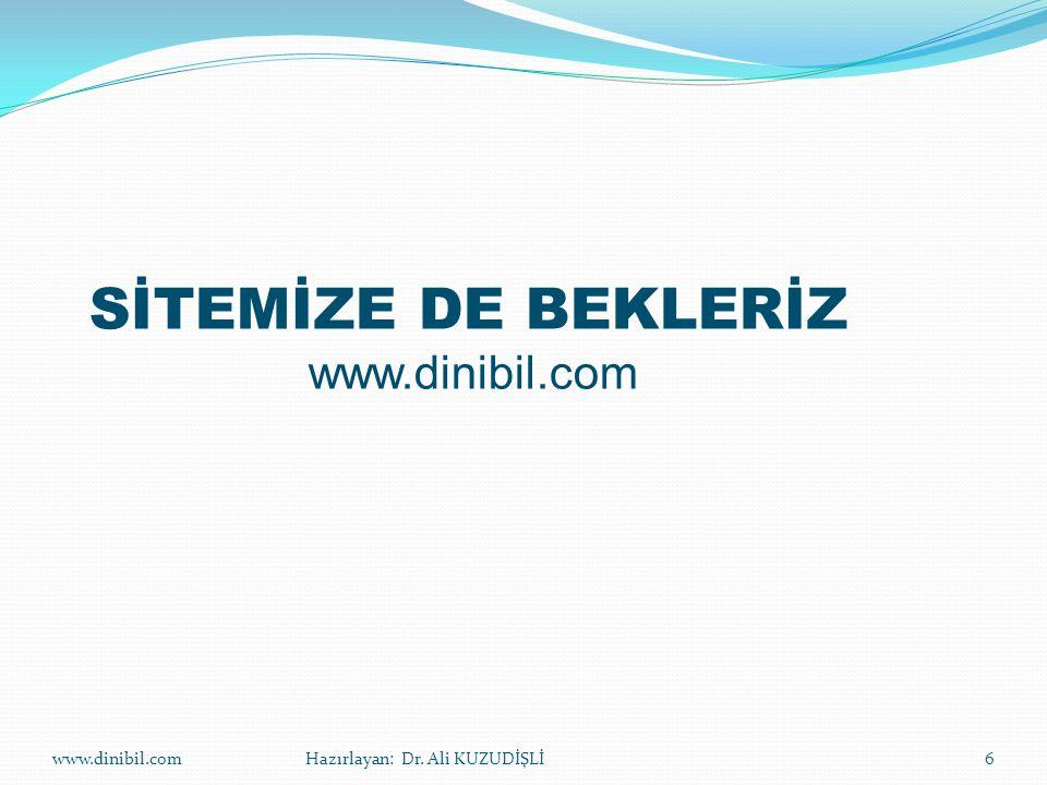 SİTEMİZE DE BEKLERİZ www.dinibil.com www.dinibil.com