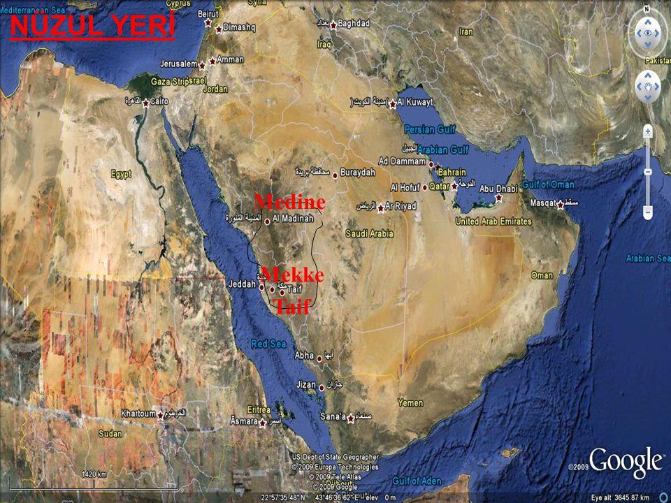 NÜZUL YERİ 1.2 COĞRAFİ ORTAM Medine Mekke Taif