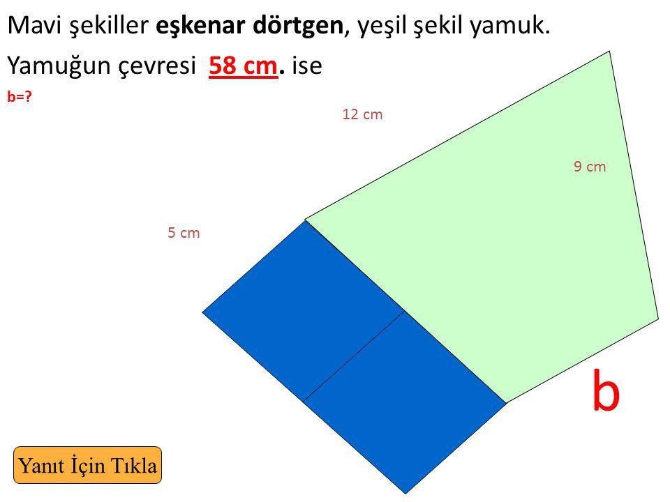b Mavi şekiller eşkenar dörtgen, yeşil şekil yamuk.