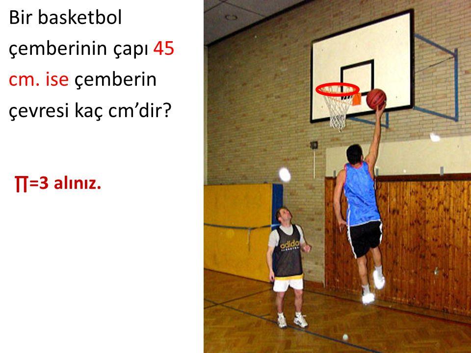 Bir basketbol çemberinin çapı 45 cm. ise çemberin çevresi kaç cm'dir
