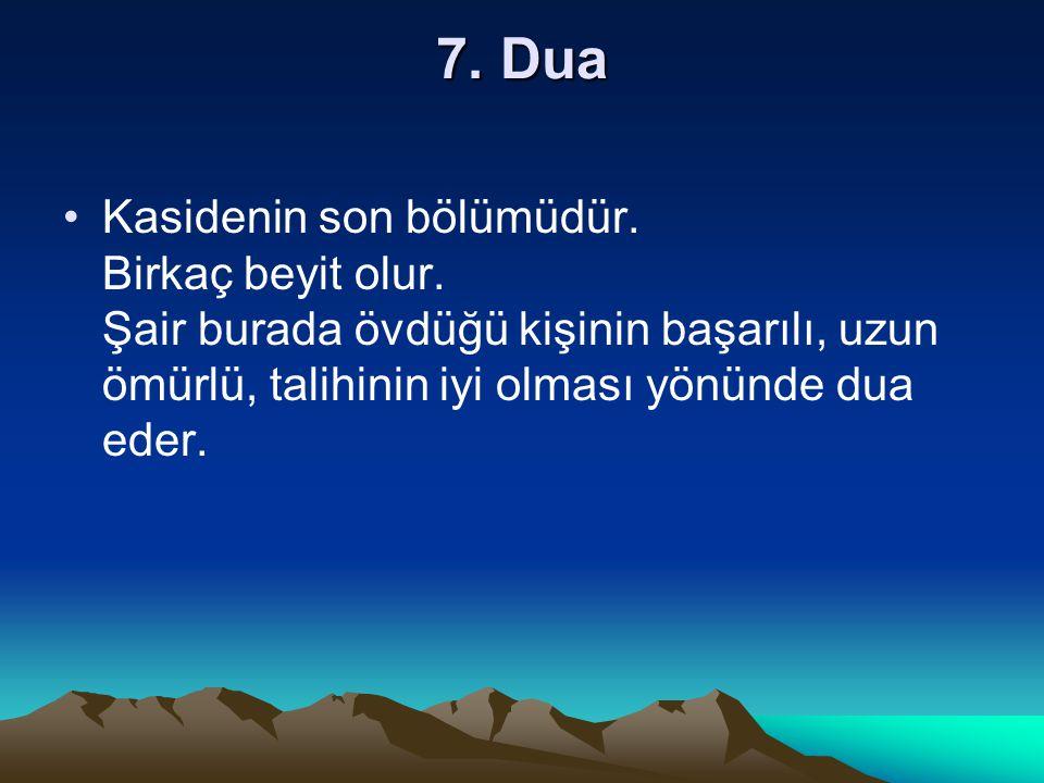 7. Dua Kasidenin son bölümüdür. Birkaç beyit olur.