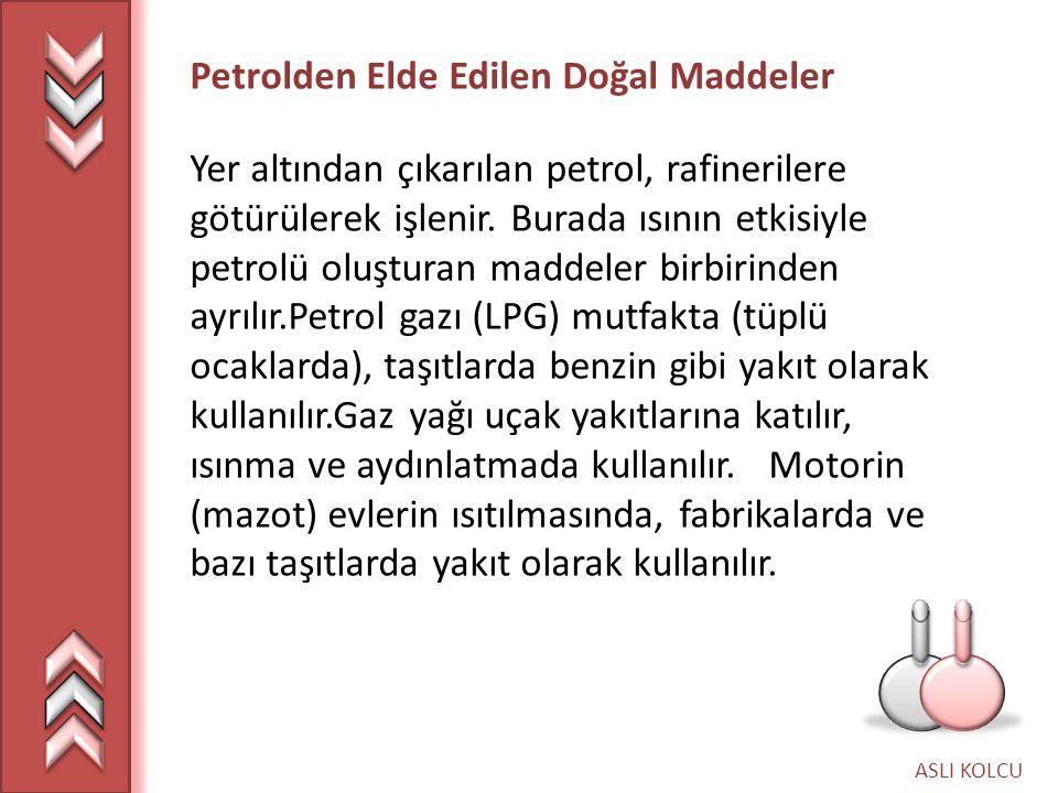 Petrolden Elde Edilen Doğal Maddeler