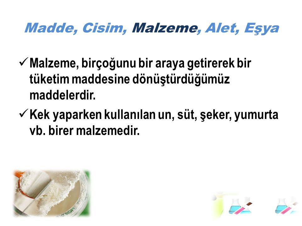 Madde, Cisim, Malzeme, Alet, Eşya