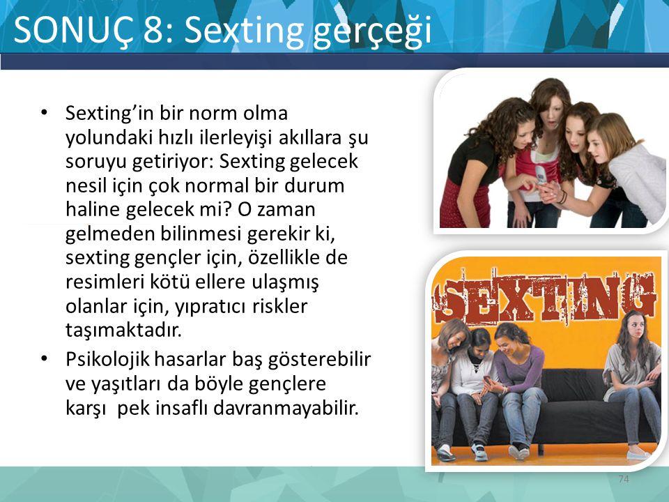 SONUÇ 8: Sexting gerçeği