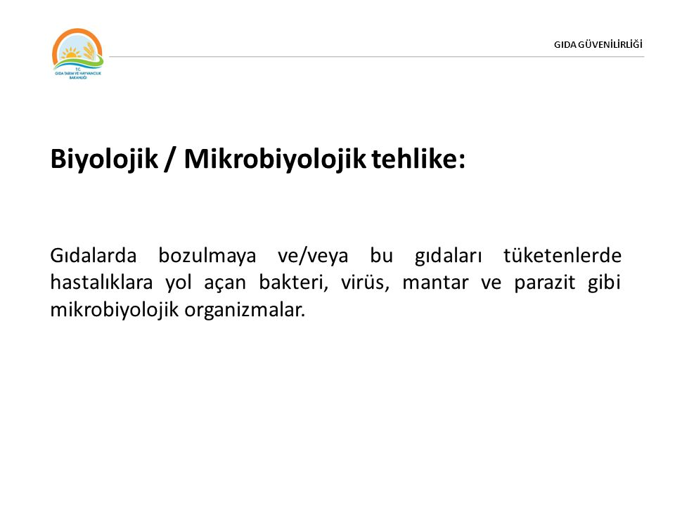 Biyolojik / Mikrobiyolojik tehlike: