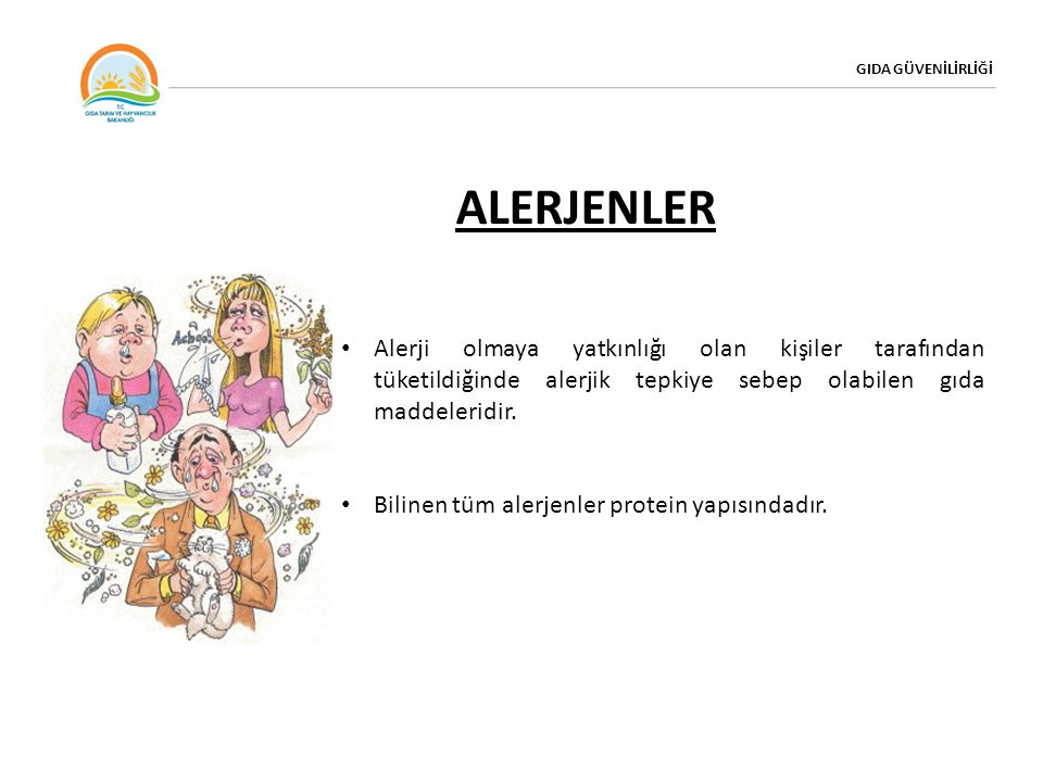 GIDA GÜVENİLİRLİĞİ ALERJENLER. Alerji olmaya yatkınlığı olan kişiler tarafından tüketildiğinde alerjik tepkiye sebep olabilen gıda maddeleridir.