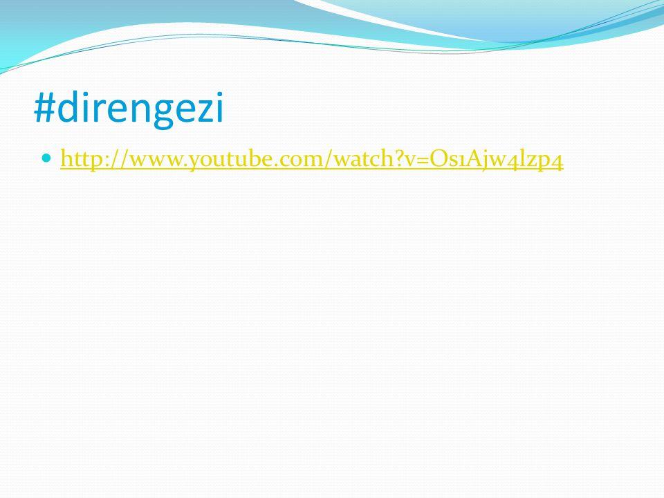 #direngezi http://www.youtube.com/watch v=Os1Ajw4lzp4