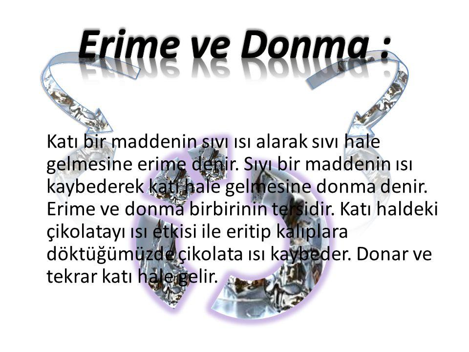 Erime ve Donma :