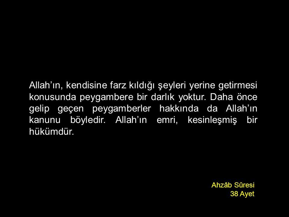 Allah'ın, kendisine farz kıldığı şeyleri yerine getirmesi konusunda peygambere bir darlık yoktur. Daha önce gelip geçen peygamberler hakkında da Allah'ın kanunu böyledir. Allah'ın emri, kesinleşmiş bir hükümdür.