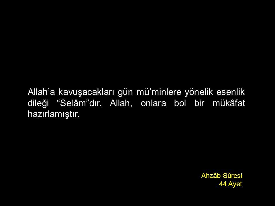 Allah'a kavuşacakları gün mü'minlere yönelik esenlik dileği Selâm dır