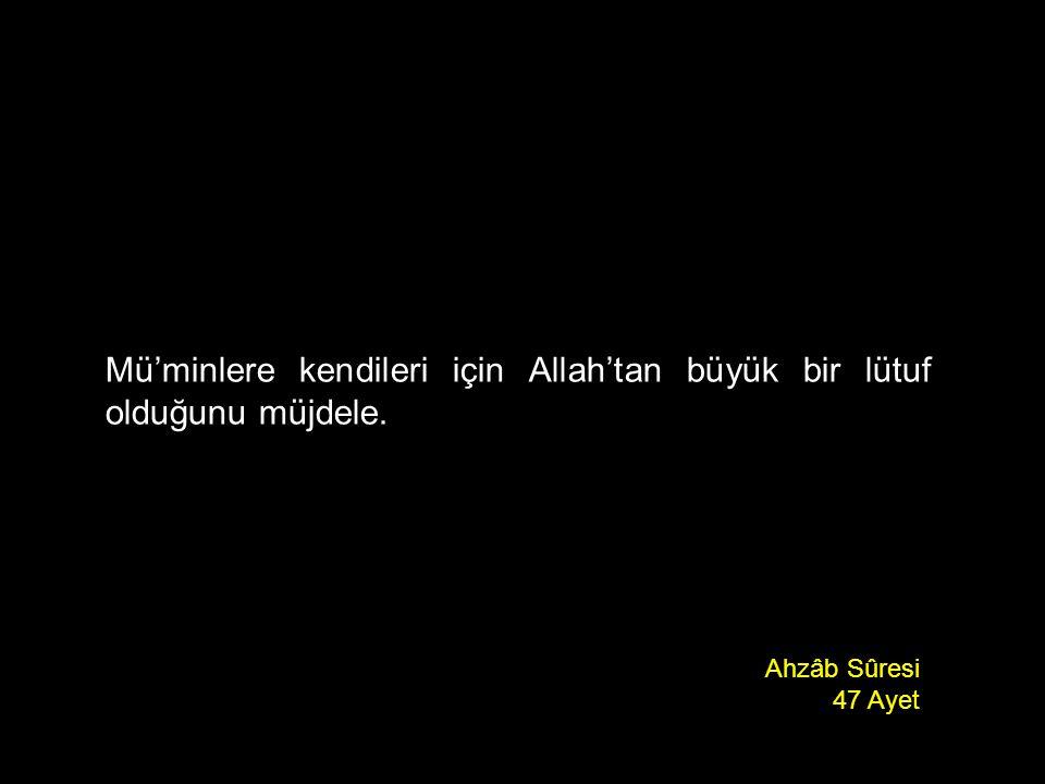 Mü'minlere kendileri için Allah'tan büyük bir lütuf olduğunu müjdele.