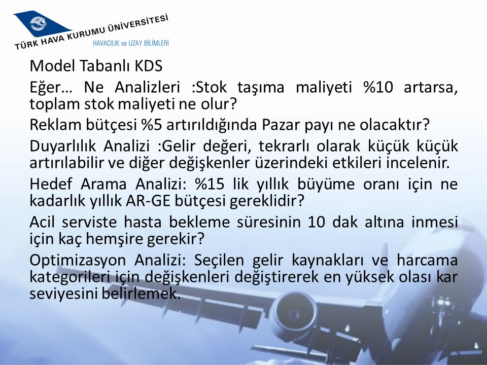 Model Tabanlı KDS Eğer… Ne Analizleri :Stok taşıma maliyeti %10 artarsa, toplam stok maliyeti ne olur.