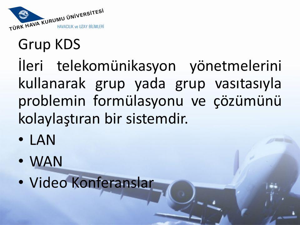 Grup KDS İleri telekomünikasyon yönetmelerini kullanarak grup yada grup vasıtasıyla problemin formülasyonu ve çözümünü kolaylaştıran bir sistemdir.