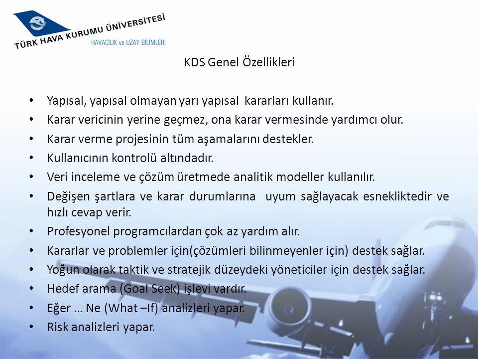 KDS Genel Özellikleri Yapısal, yapısal olmayan yarı yapısal kararları kullanır. Karar vericinin yerine geçmez, ona karar vermesinde yardımcı olur.