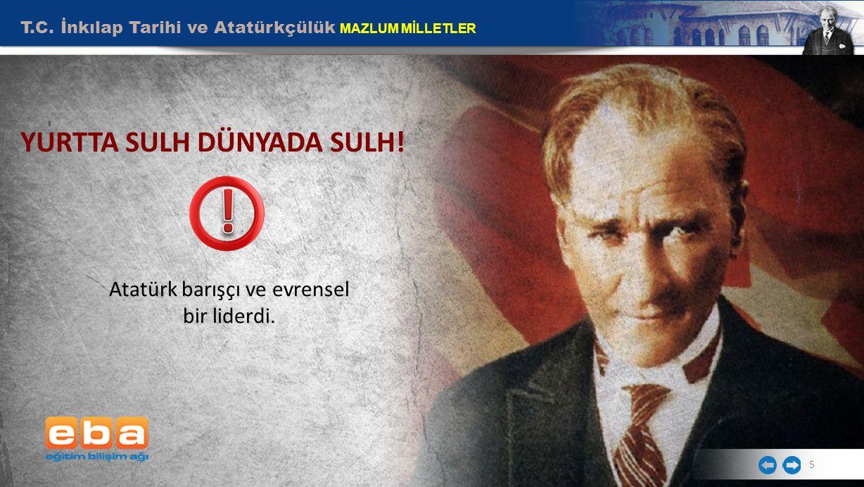 Atatürk barışçı ve evrensel