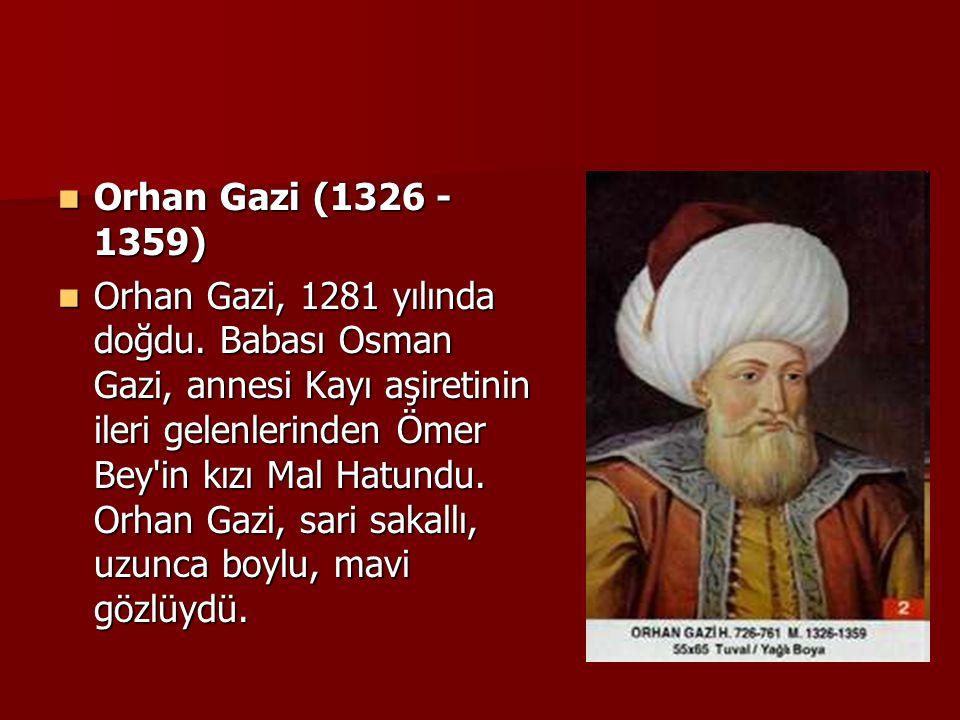 Orhan Gazi (1326 - 1359)
