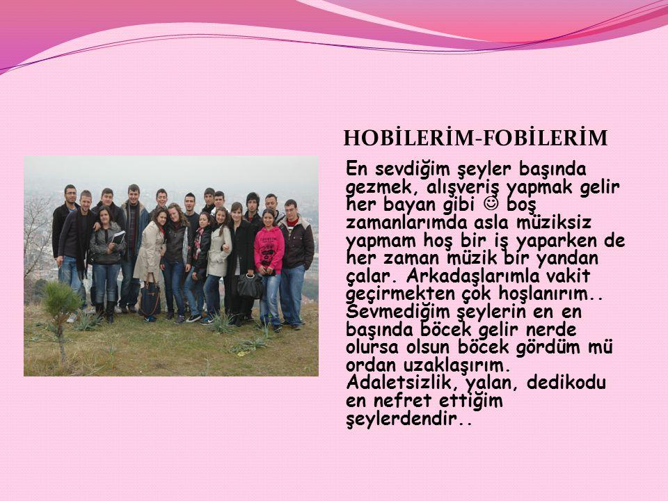HOBİLERİM-FOBİLERİM