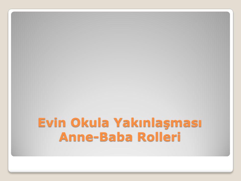 Evin Okula Yakınlaşması Anne-Baba Rolleri