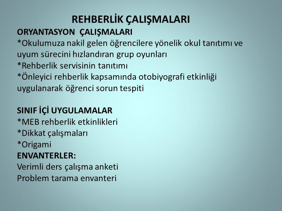 REHBERLİK ÇALIŞMALARI ORYANTASYON ÇALIŞMALARI
