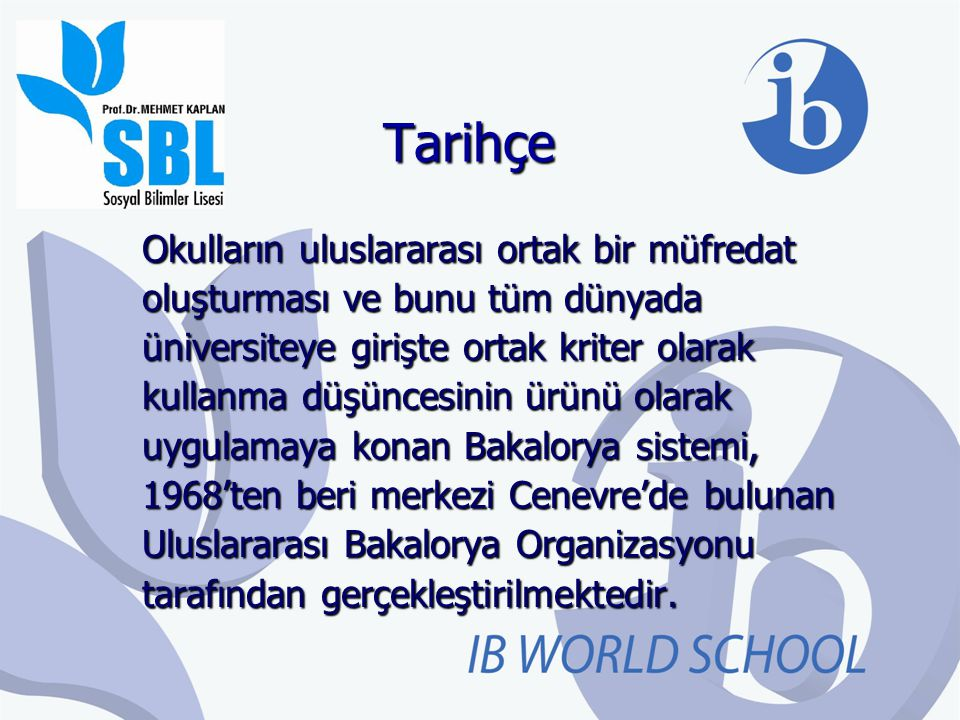 Tarihçe Okulların uluslararası ortak bir müfredat