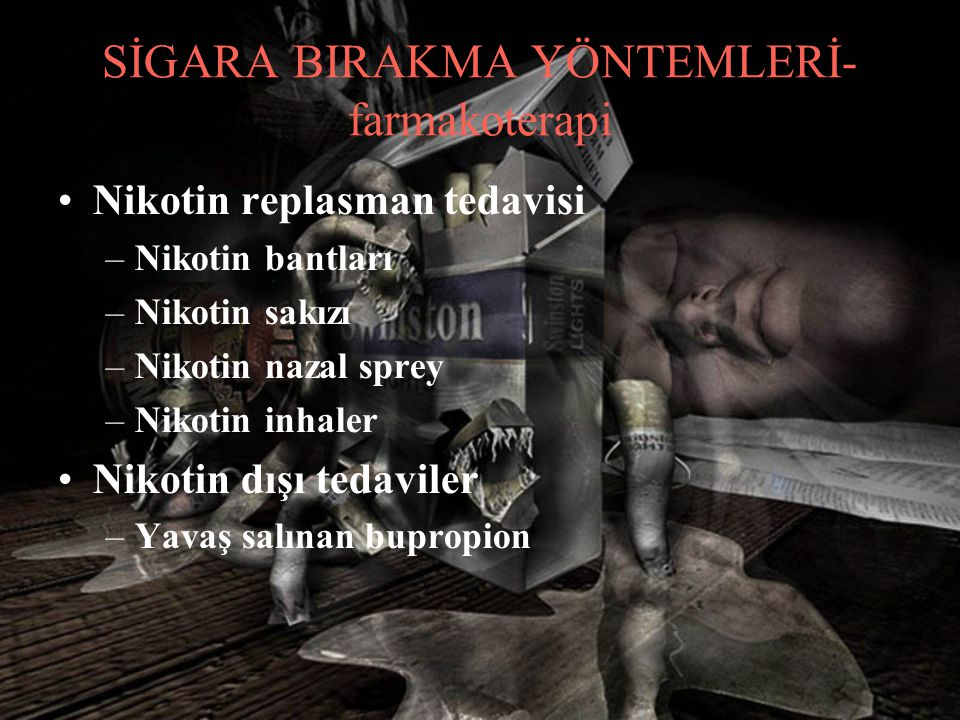 SİGARA BIRAKMA YÖNTEMLERİ-farmakoterapi