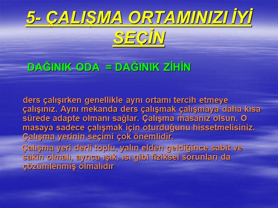 5- ÇALIŞMA ORTAMINIZI İYİ SEÇİN