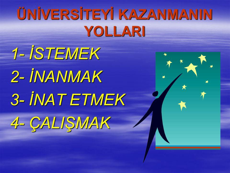 ÜNİVERSİTEYİ KAZANMANIN YOLLARI