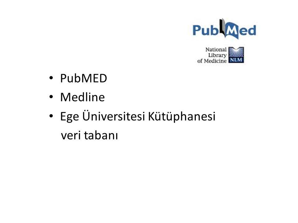 PubMED Medline Ege Üniversitesi Kütüphanesi veri tabanı