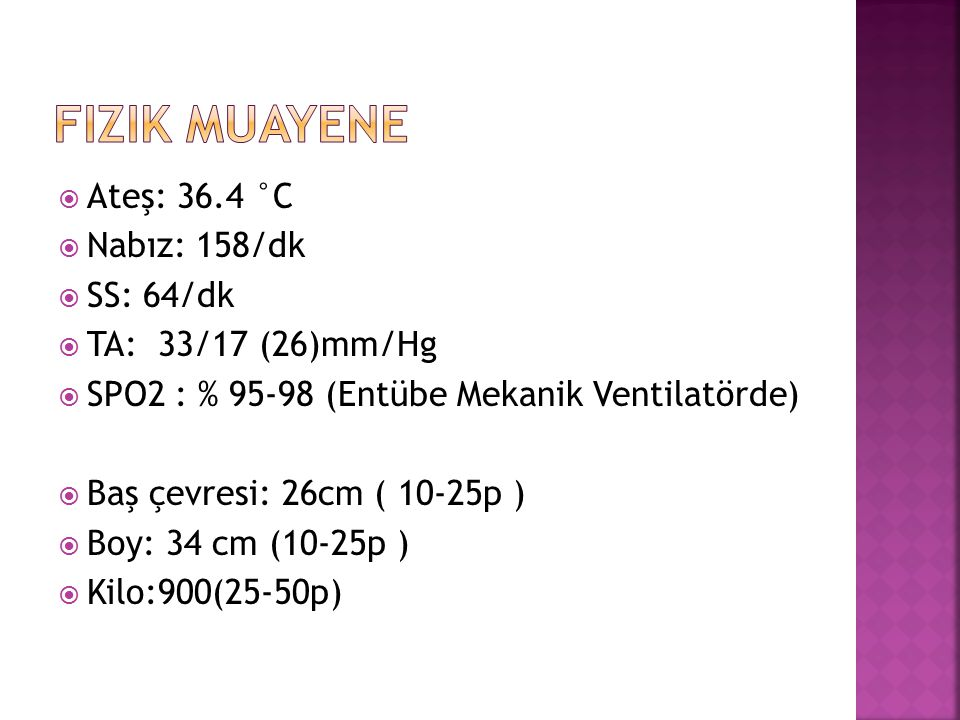 Fizik muayene Ateş: 36.4 °C Nabız: 158/dk SS: 64/dk
