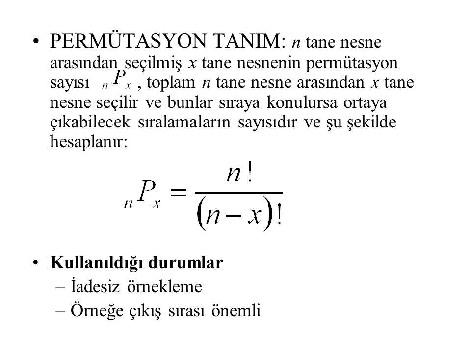 PERMÜTASYON TANIM: n tane nesne arasından seçilmiş x tane nesnenin permütasyon sayısı , toplam n tane nesne arasından x tane nesne seçilir ve bunlar sıraya konulursa ortaya çıkabilecek sıralamaların sayısıdır ve şu şekilde hesaplanır: