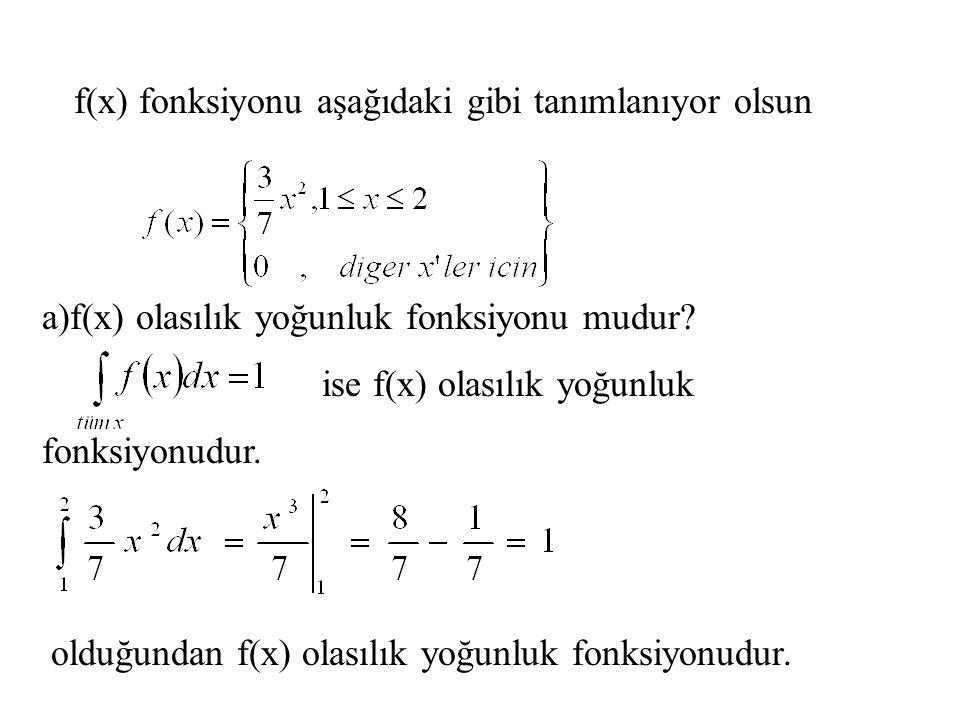f(x) fonksiyonu aşağıdaki gibi tanımlanıyor olsun