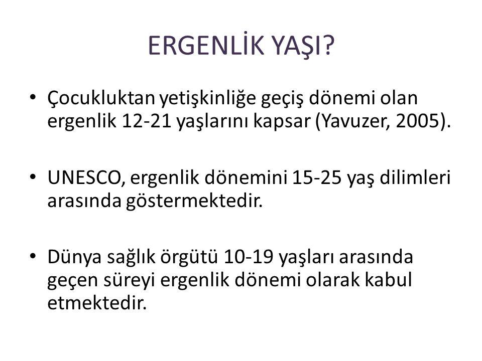 ERGENLİK YAŞI Çocukluktan yetişkinliğe geçiş dönemi olan ergenlik 12-21 yaşlarını kapsar (Yavuzer, 2005).
