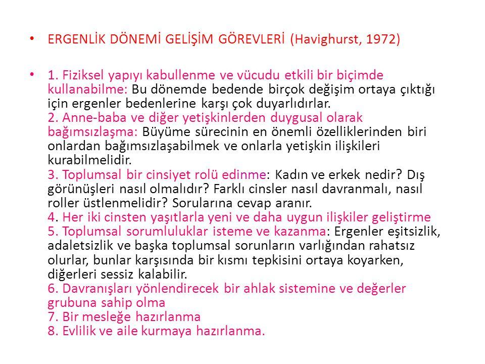 ERGENLİK DÖNEMİ GELİŞİM GÖREVLERİ (Havighurst, 1972)