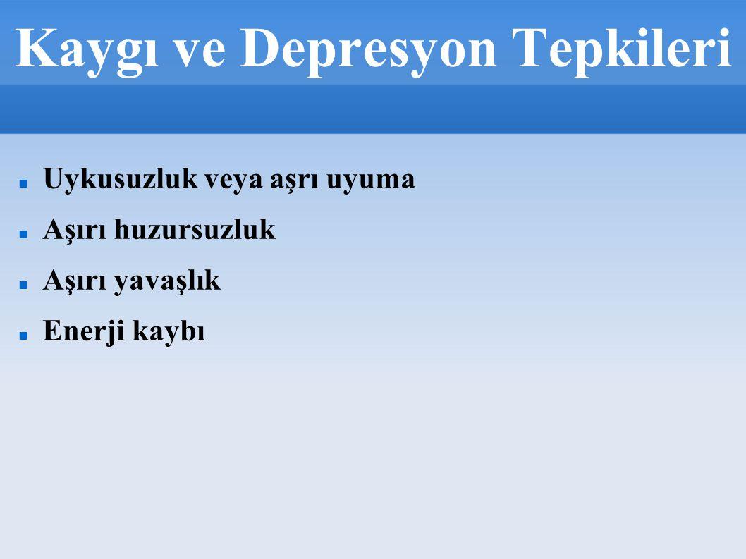 Kaygı ve Depresyon Tepkileri