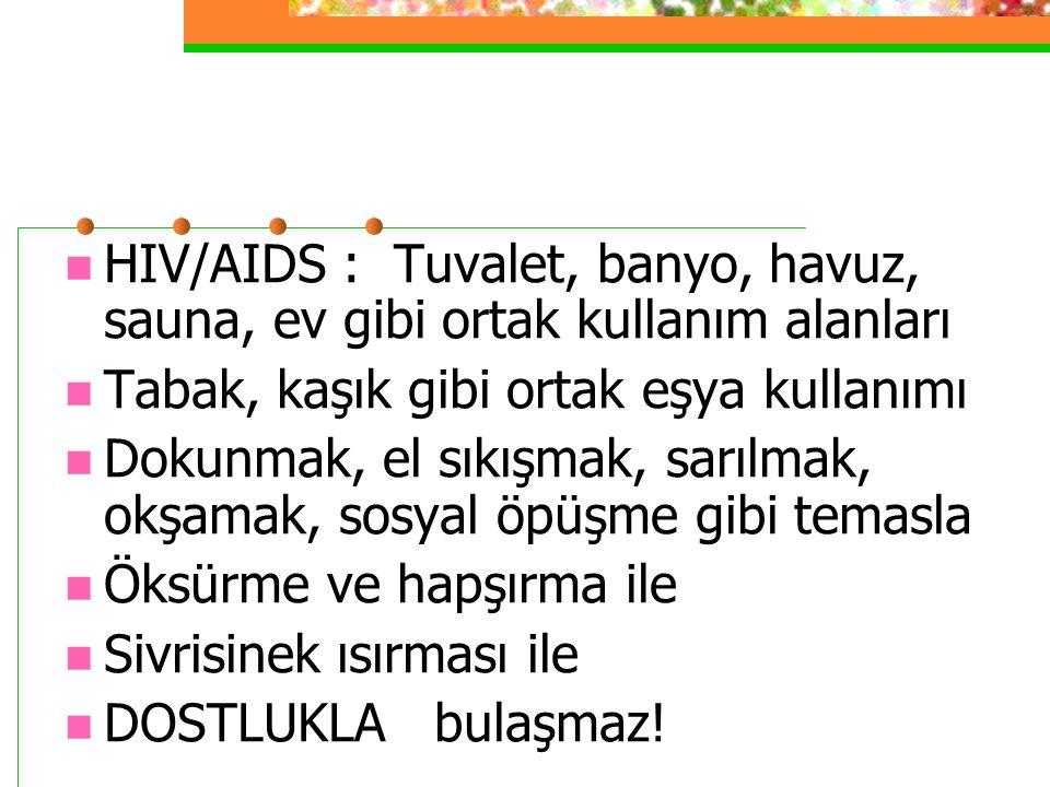 HIV/AIDS : Tuvalet, banyo, havuz, sauna, ev gibi ortak kullanım alanları