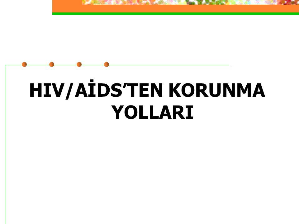 HIV/AİDS'TEN KORUNMA YOLLARI