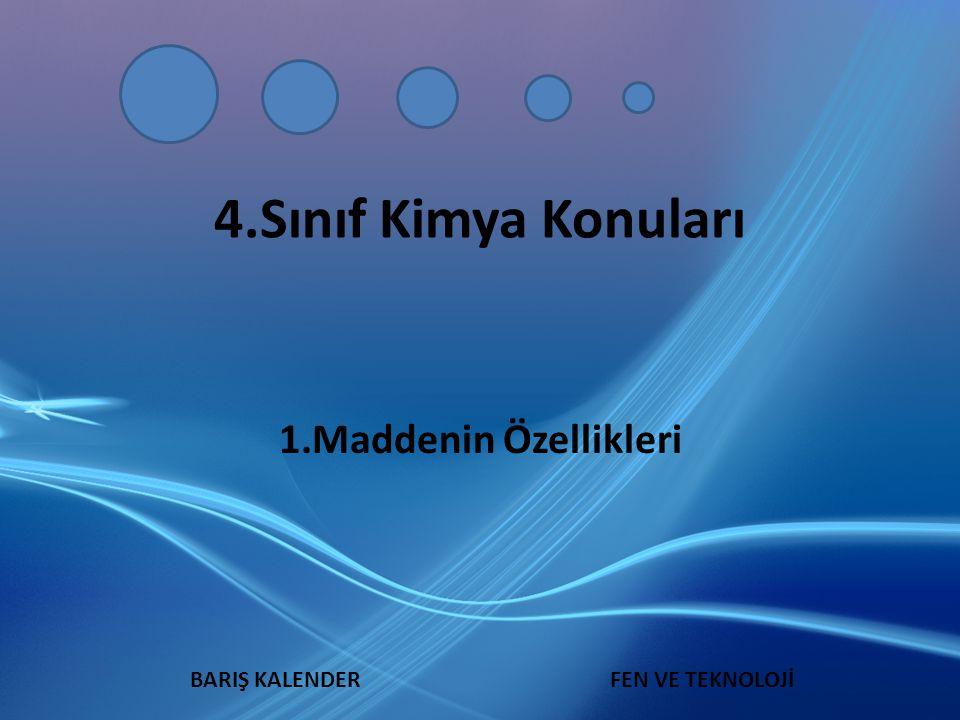 4.Sınıf Kimya Konuları 1.Maddenin Özellikleri