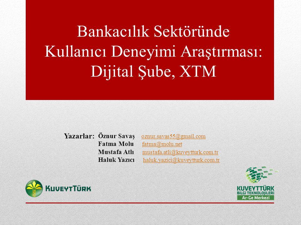 Bankacılık Sektöründe Kullanıcı Deneyimi Araştırması: Dijital Şube, XTM