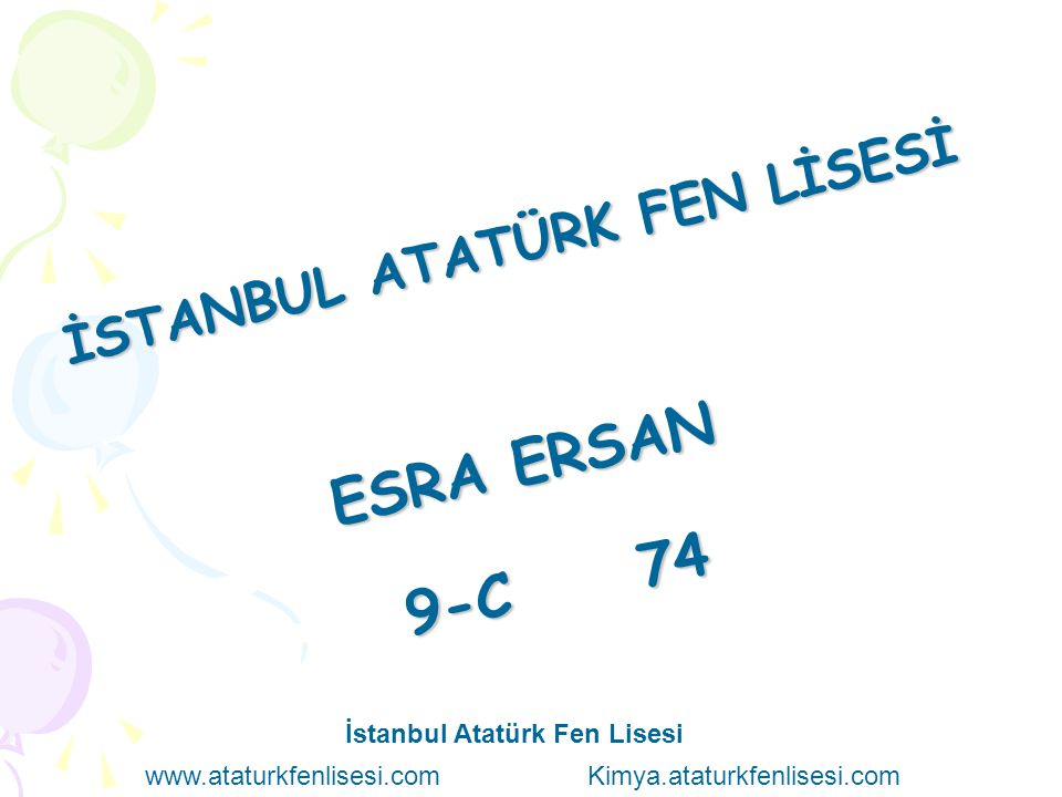 ESRA ERSAN 9-C 74 İSTANBUL ATATÜRK FEN LİSESİ