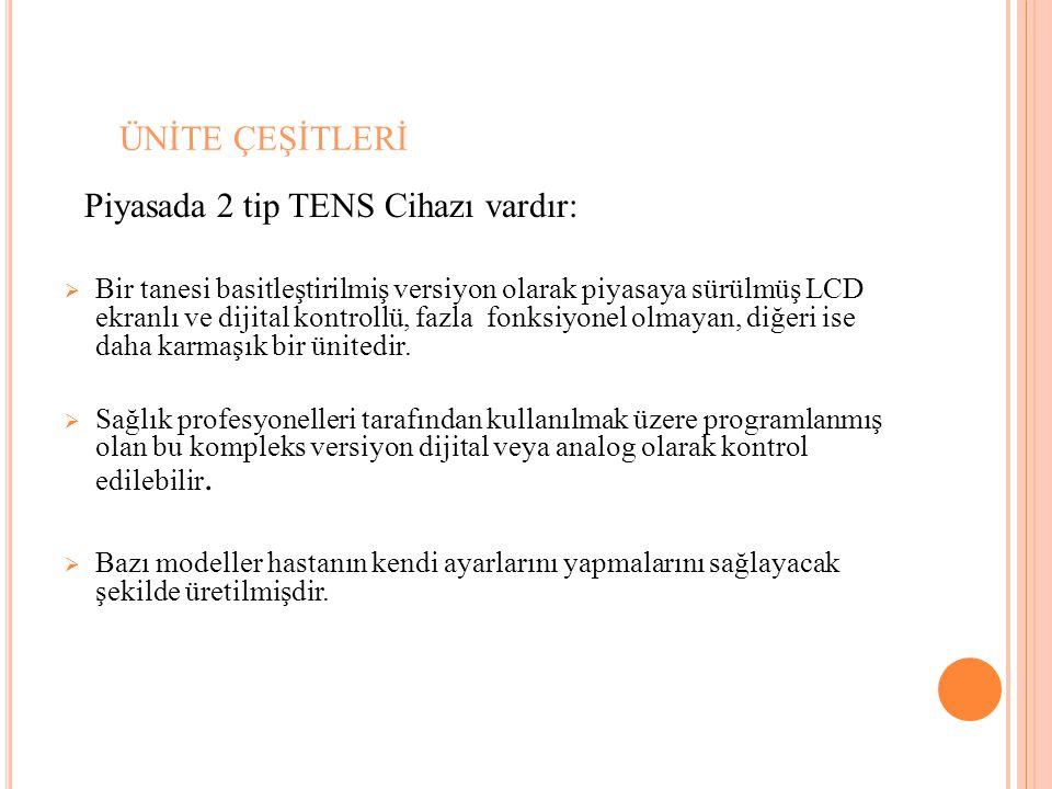 Piyasada 2 tip TENS Cihazı vardır: