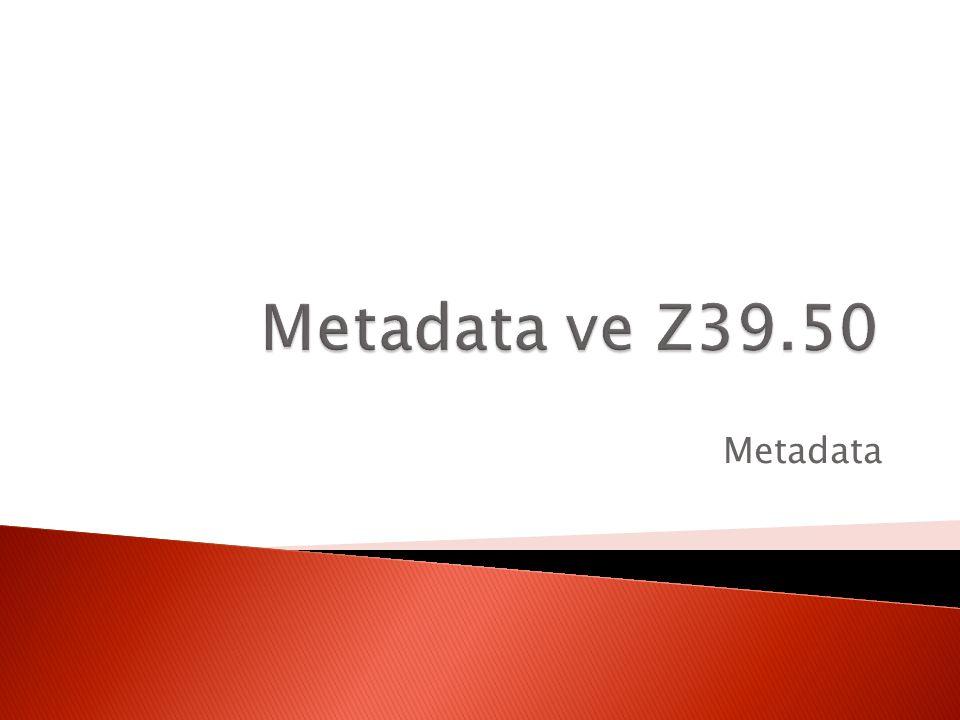 Metadata ve Z39.50 Metadata