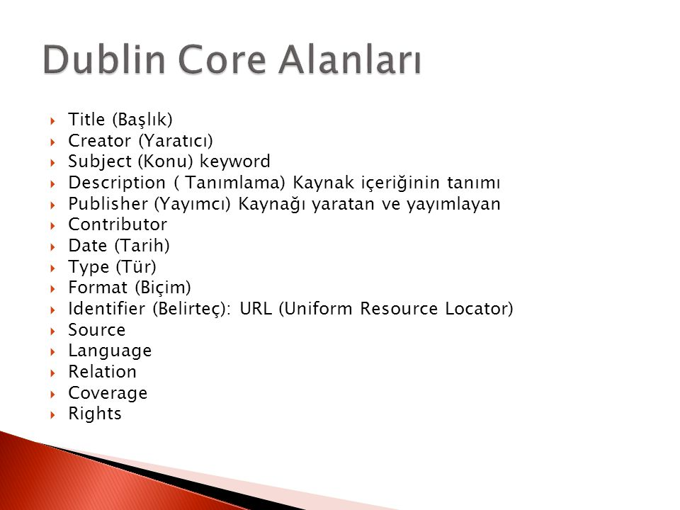 Dublin Core Alanları Title (Başlık) Creator (Yaratıcı)