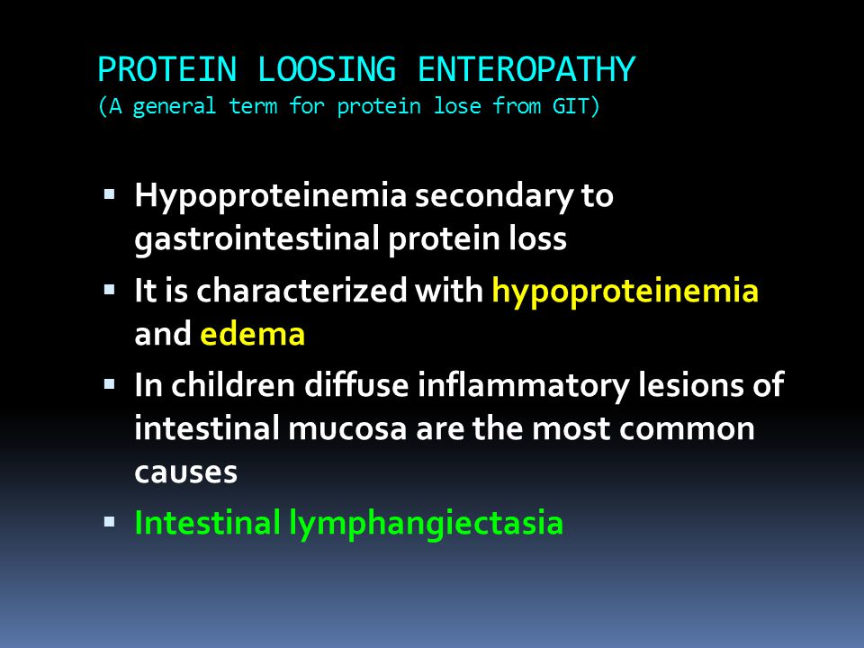 PROTEIN LOOSING ENTEROPATHY (A general term for protein lose from GIT)