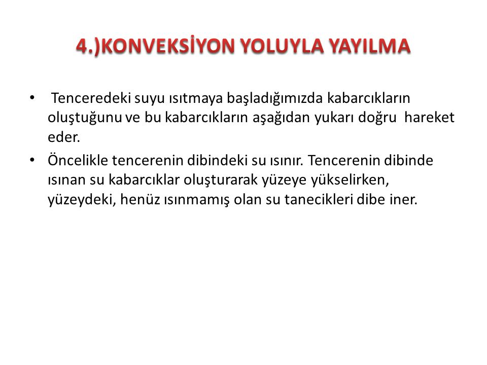 4.)KONVEKSİYON YOLUYLA YAYILMA