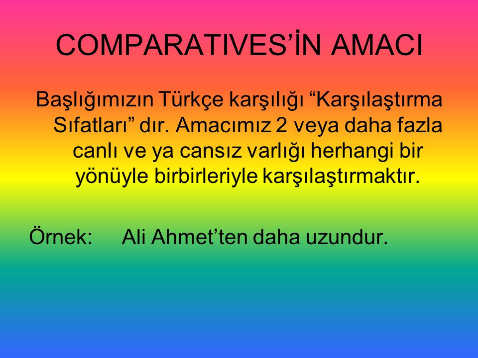 COMPARATIVES'İN AMACI