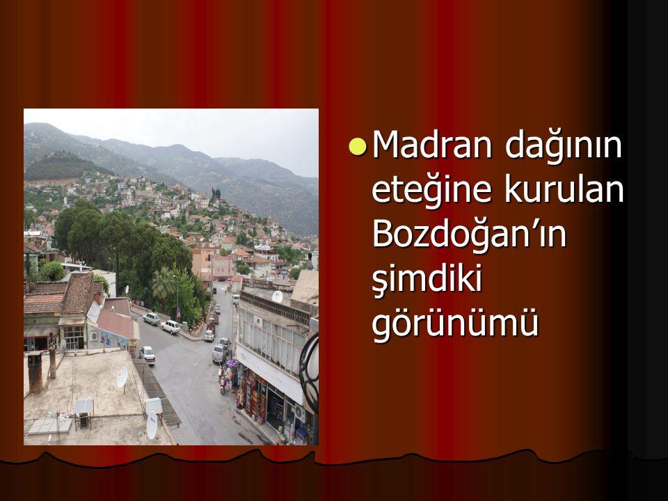 Madran dağının eteğine kurulan Bozdoğan'ın şimdiki görünümü